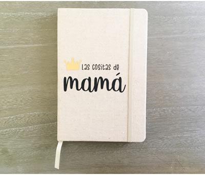 Libreta tela con la frase las cositas de mamá para regalar a todas las madres